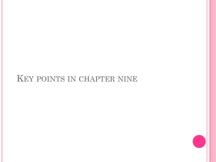 Key points in chapter nine