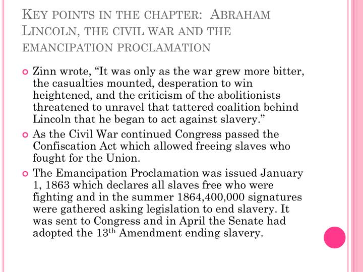 Key points in the chapter:  Abraham Lincoln, the civil war and the emancipation proclamation