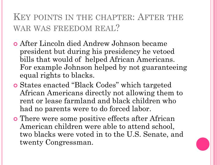 Key points in the chapter: After the war was freedom
