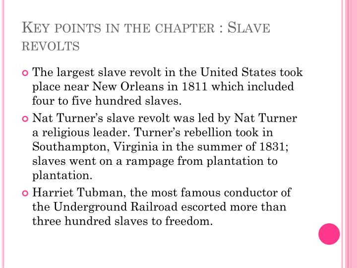Key points in the chapter : Slave revolts
