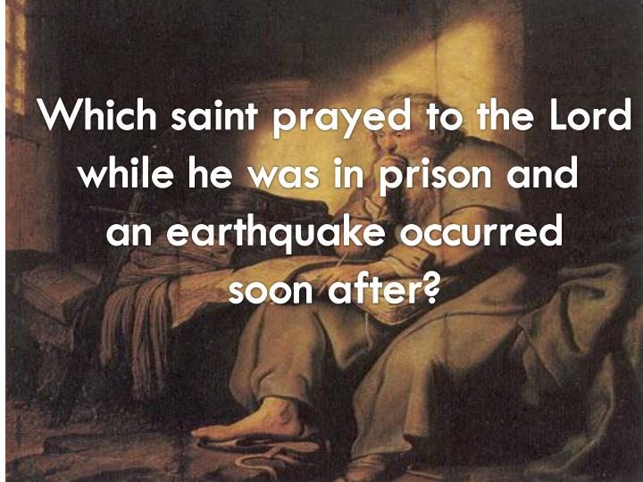 Which saint prayed to the Lord