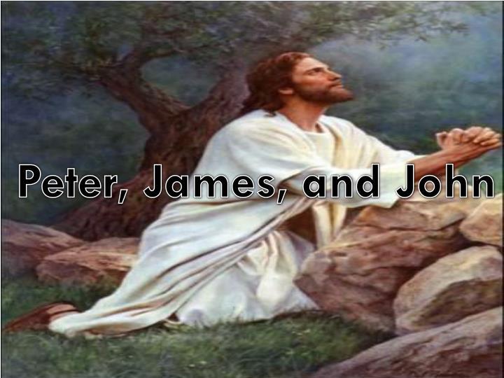 Peter, James, and John