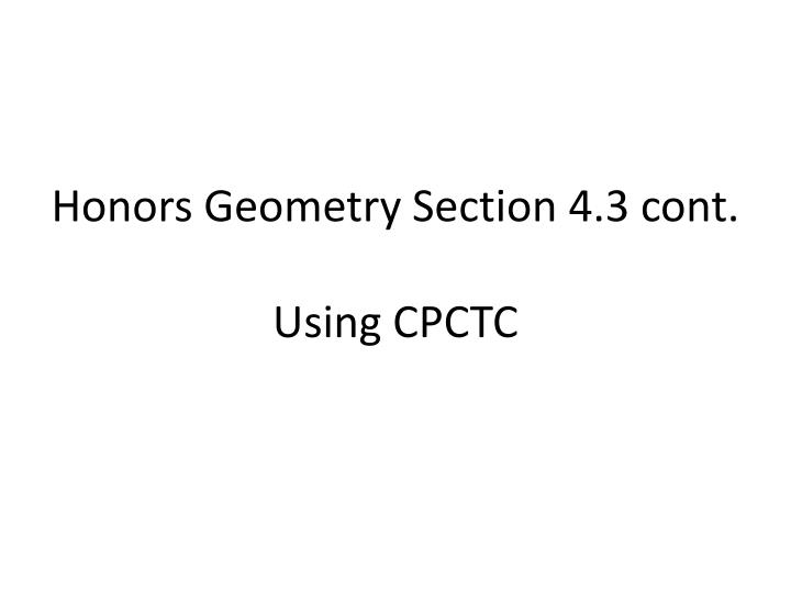 PPT - Honors Geometry Section 4.3 cont. Using CPCTC ...