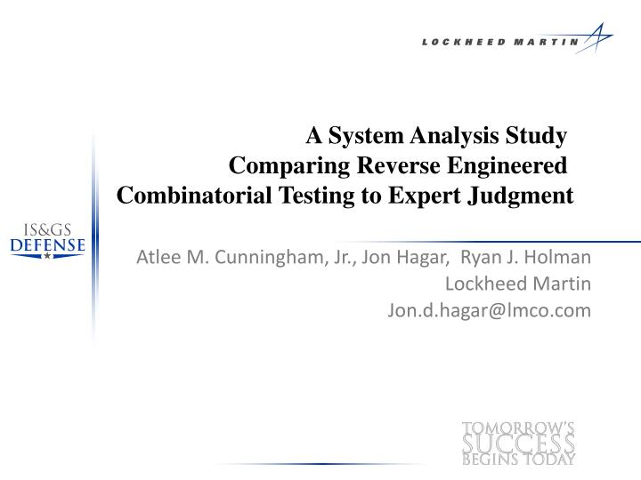 a system analysis study comparing reverse engineered combinatorial testing to expert judgment n.