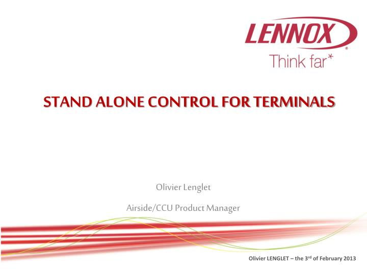 Stand alone control for terminals