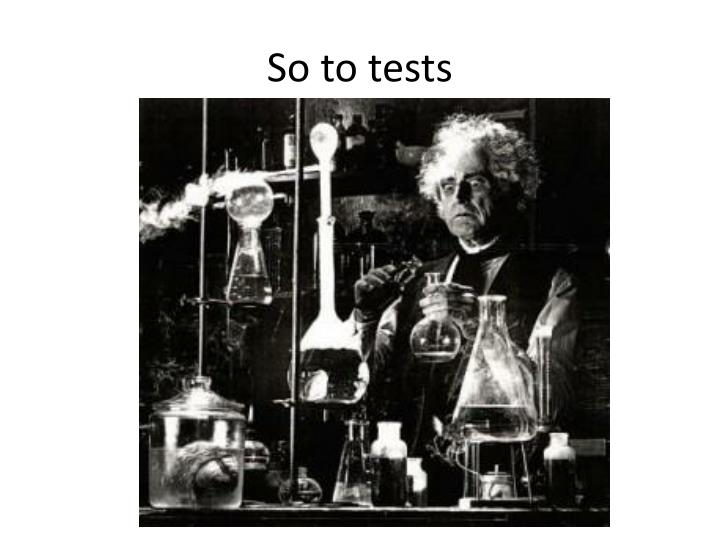 So to tests