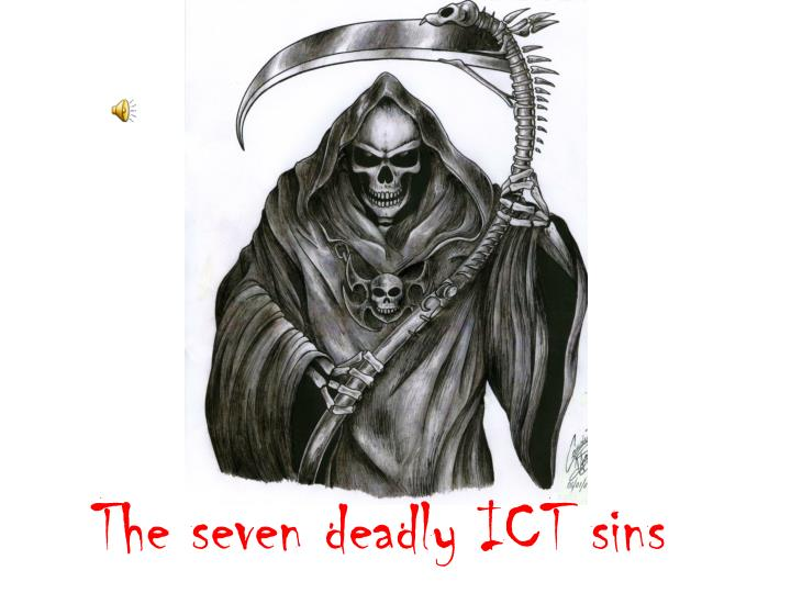 the seven deadly ict sins n.
