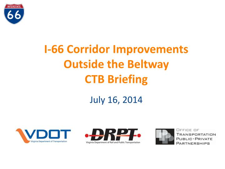 I 66 corridor improvements outside the beltway ctb briefing