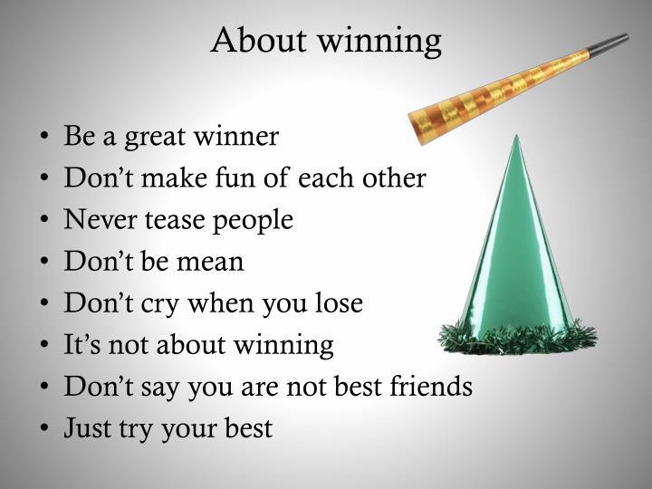 About winning