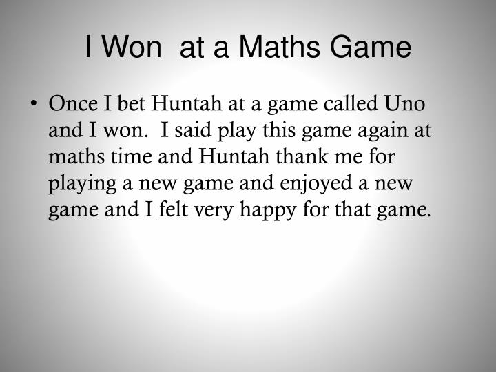 I won at a maths game
