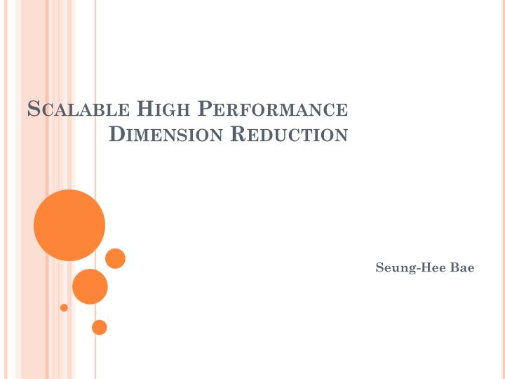 scalable high performance dimension reduction n.