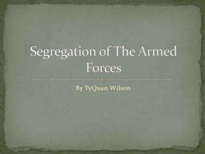 segregation of the armed forces n.