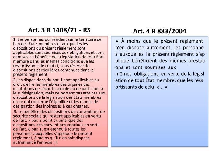 Art. 3 R 1408/71 - RS