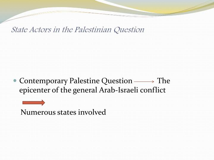 State Actors in the Palestinian Question