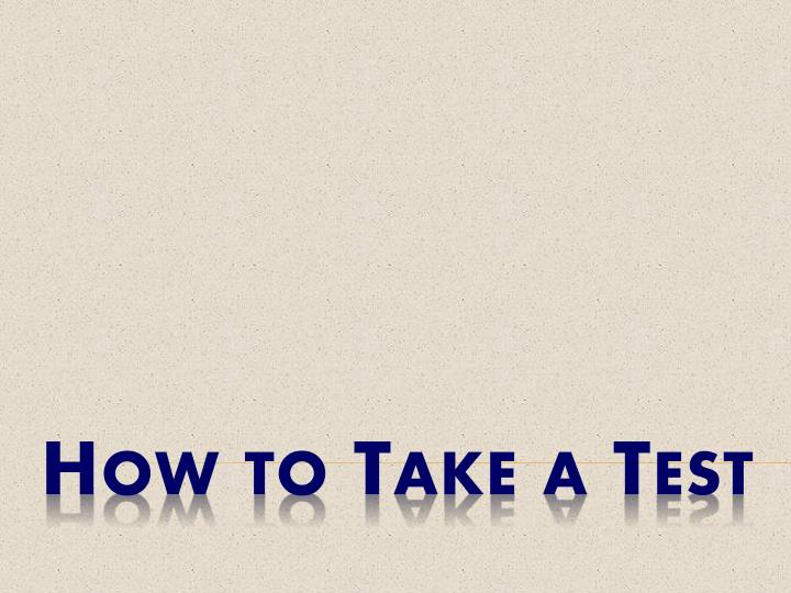 How to take a test