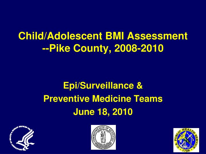 Child adolescent bmi assessment pike county 2008 2010