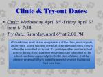 clinic try out dates