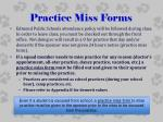 practice miss forms