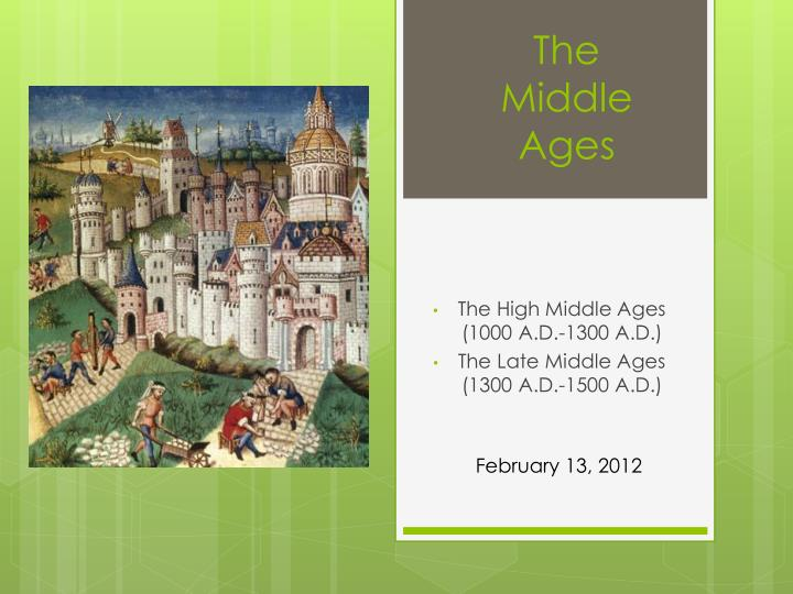 The high middle ages 1000 a d 1300 a d the late middle ages 1300 a d 1500 a d
