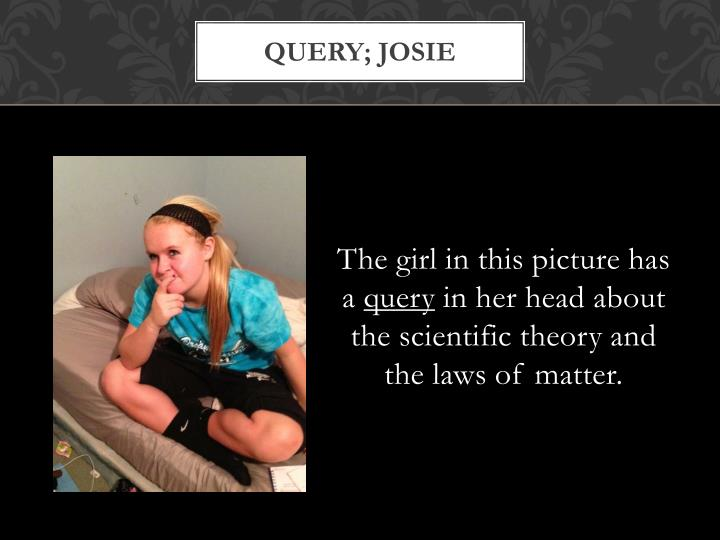 Query; josie