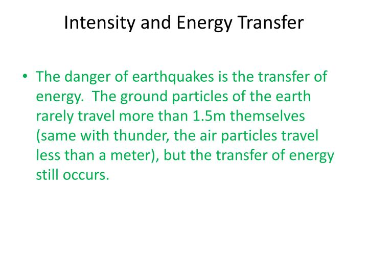 Intensity and Energy Transfer