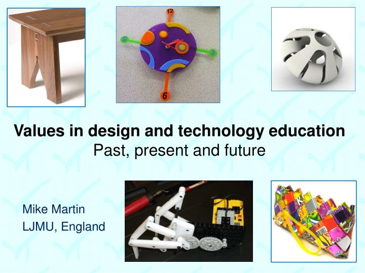 values in design and technology education past present and future n.