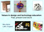 values in design and technology education past present and future