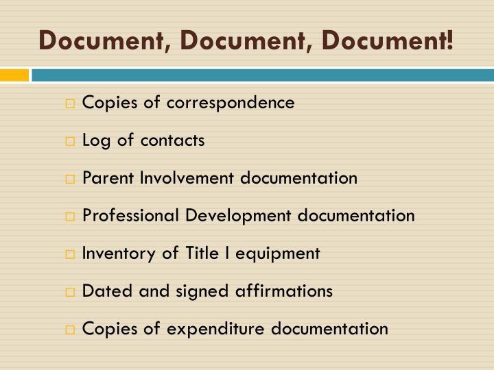 Document, Document, Document!