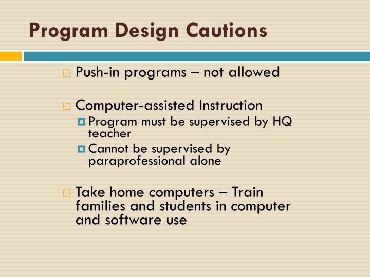 Program Design Cautions