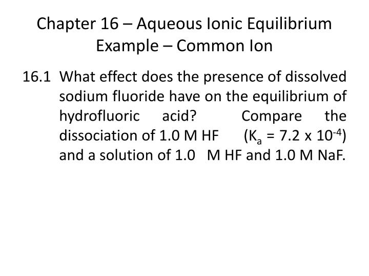 Chapter 16 aqueous ionic equilibrium example common ion