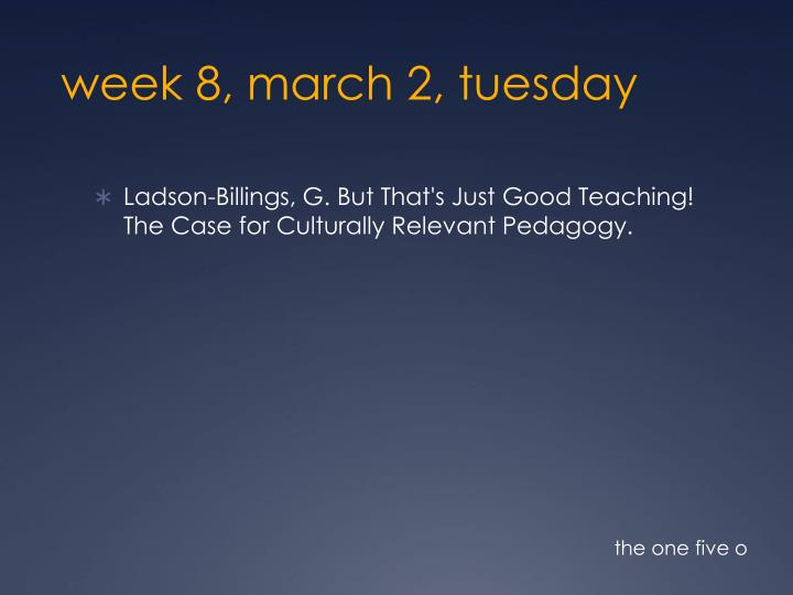 week 8 march 2 tuesday