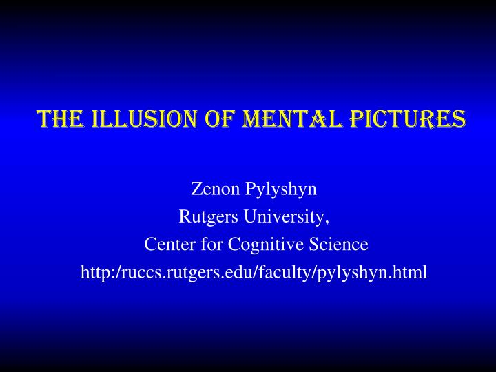 the illusion of mental pictures n.