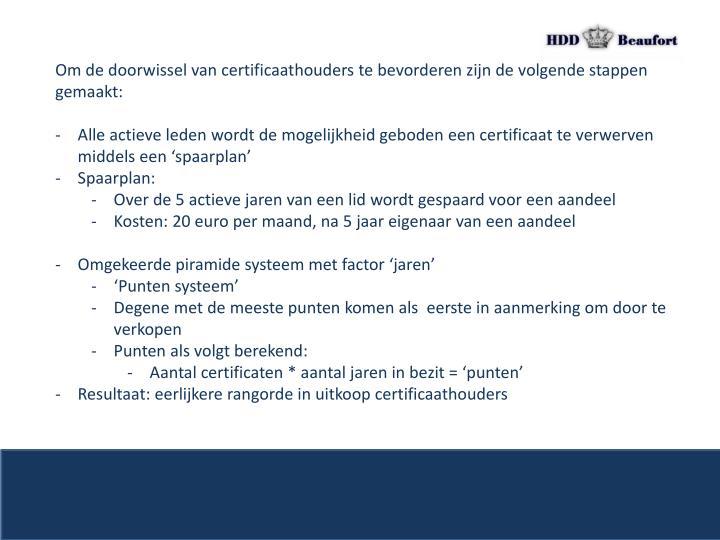 Om de doorwissel van certificaathouders te bevorderen zijn de volgende stappen gemaakt: