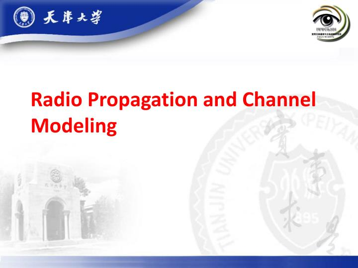radio propagation and channel modeling n.