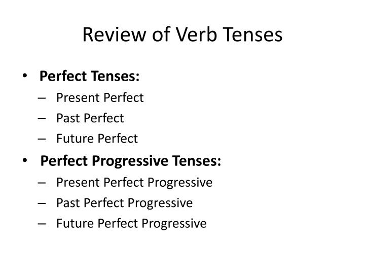 Review of Verb Tenses