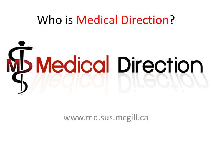 Who is medical direction