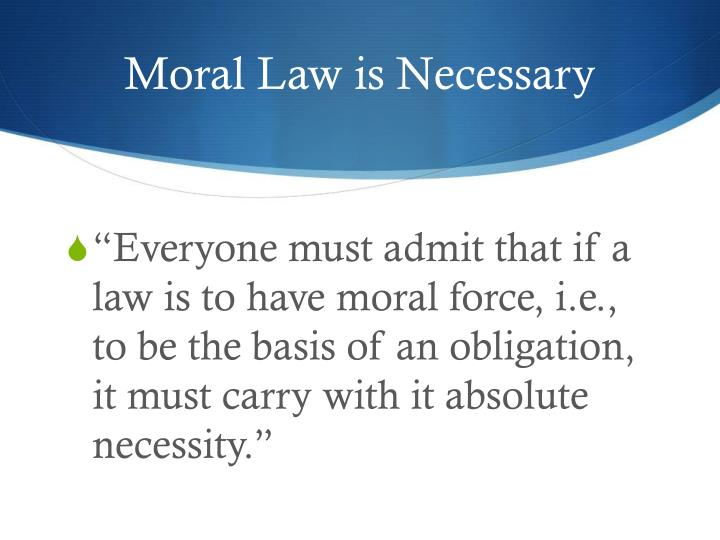Moral Law is Necessary