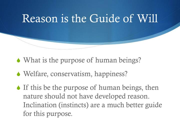 Reason is the Guide of Will