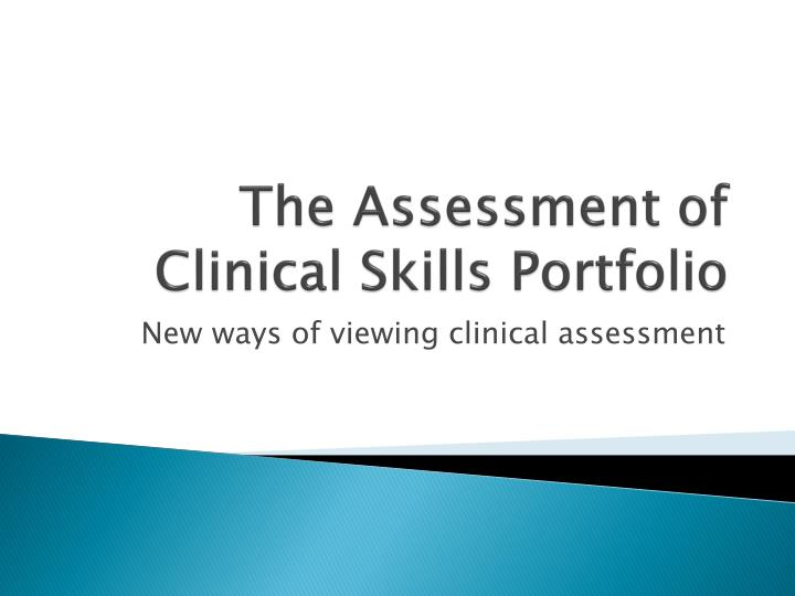 the assessment of clinical skills portfolio n.