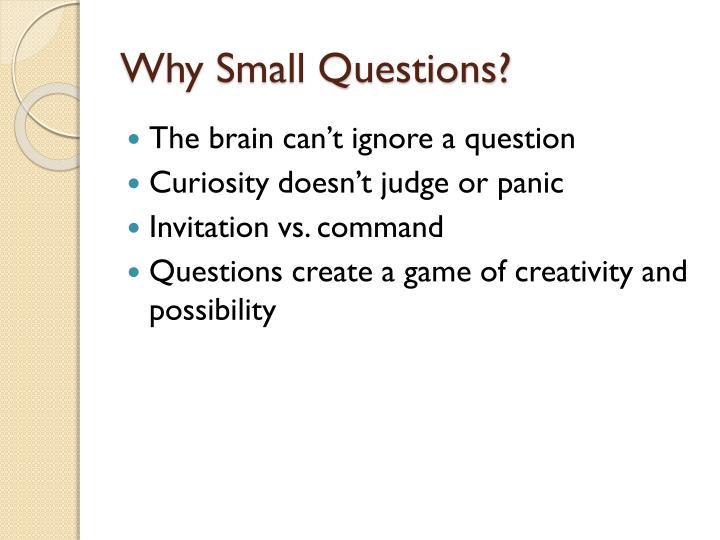 Why Small Questions?