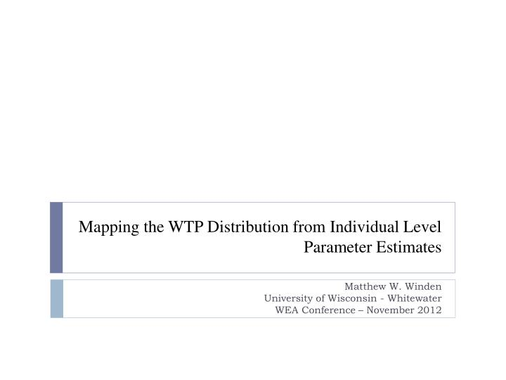 mapping the wtp distribution from individual level parameter estimates n.