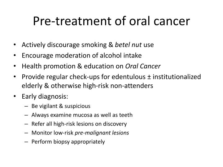 Pre treatment of oral cancer