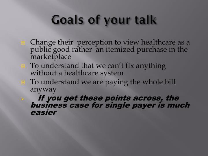 Goals of your talk