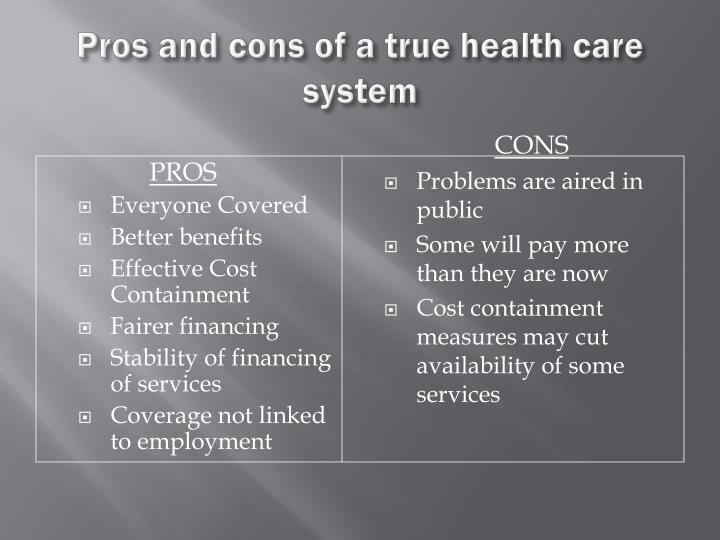 Pros and cons of a true health care system