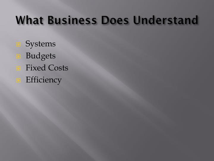 What Business Does Understand