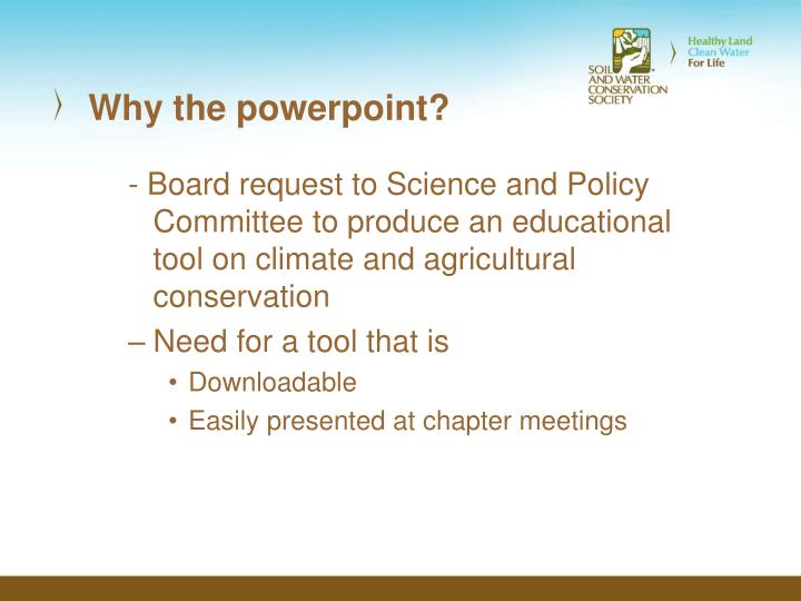 Why the powerpoint