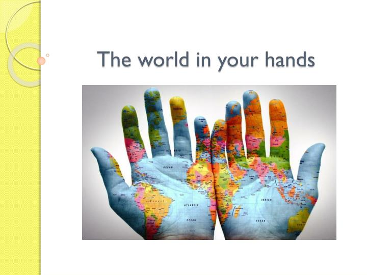 the world in your hands n.