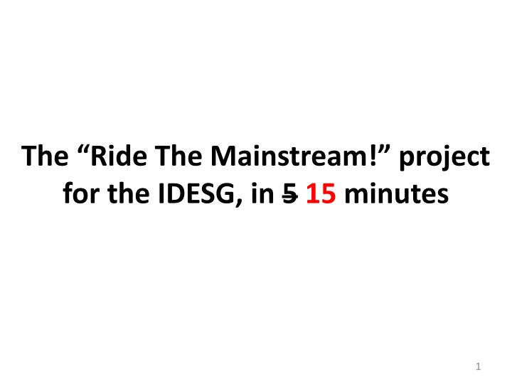 The ride the mainstream project for the idesg in 5 15 minutes