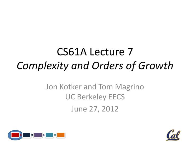 Cs61a lecture 7 complexity and orders of growth