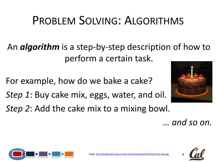 Problem Solving: Algorithms